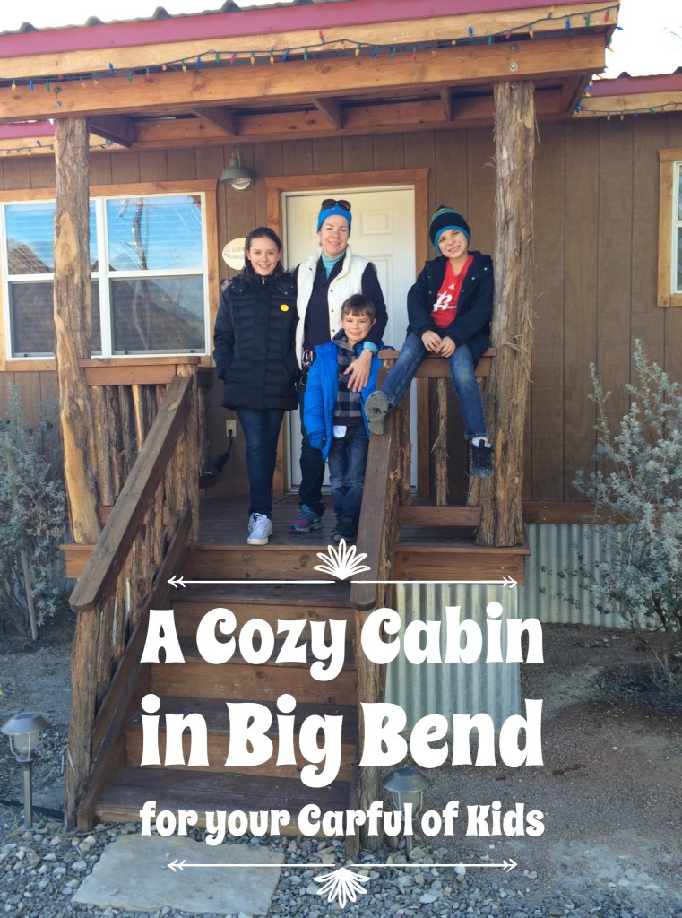 The carful of Kids love the cozy cabin that we find in Terlingua at Far Flung Outdoor Center. Big Bend National Park for Families